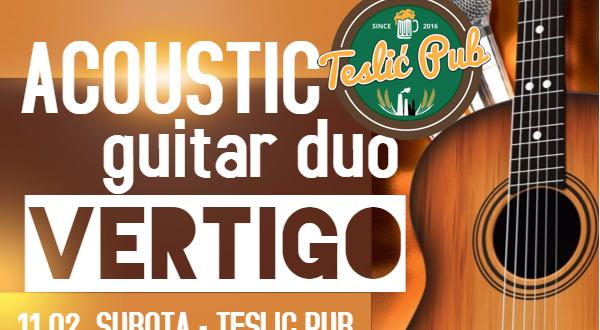 """Akustični gitarski dvojac """"VERTIGO"""", samo u Teslić Pub-u"""