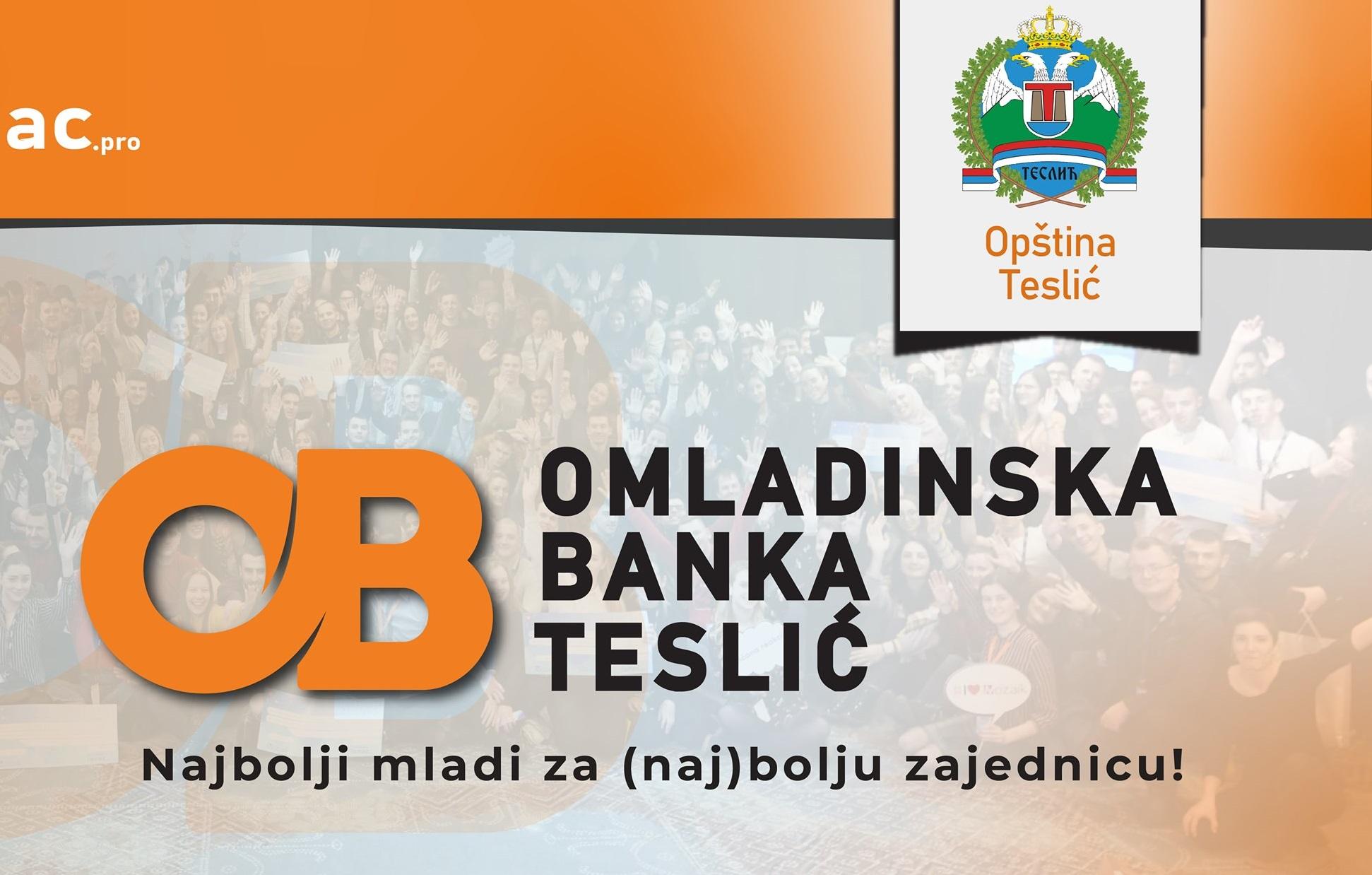 Omladinska banka Teslić poziva mlade da apliciraju sa svojim projektima
